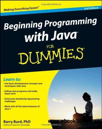 Beginning Programming with Java For Dummies (3 edition) free download