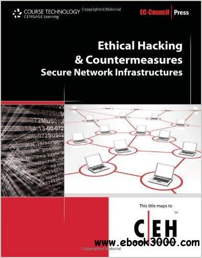 Ethical Hacking and Countermeasures: Secure Network Infrastructures by EC-Council free download
