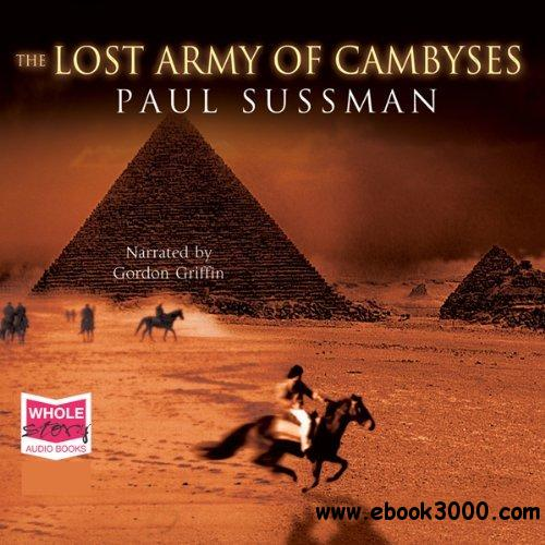 Paul Sussman - The Lost Army Of Cambyses free download