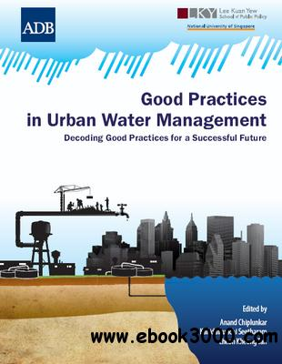 Good Practices in Urban Water Management: Decoding Good Practices for a Successful Future free download