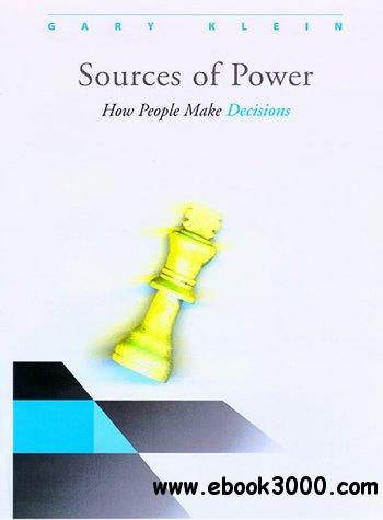 Sources of Power: How People Make Decisions free download