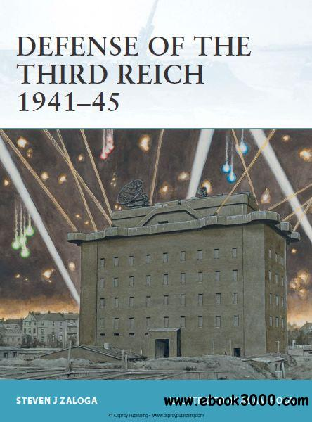 Defense of the Third Reich 1941C1945 (Osprey Fortress 107) free download