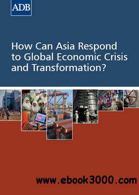 How Can Asia Respond to Global Economic Crisis and Transformation? free download