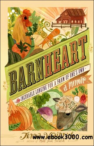 Barnheart: The Incurable Longing for a Farm of One's Own free download