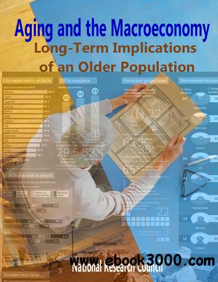 Aging and the Macroeconomy: Long-Term Implications of an Older Population free download