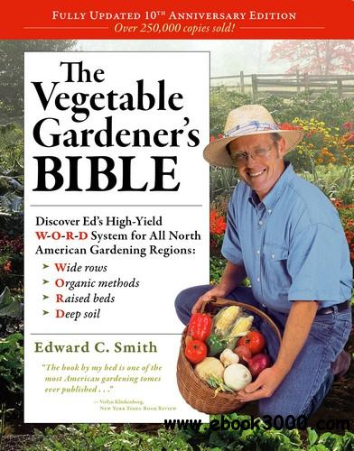 The Vegetable Gardener's Bible, 2nd edition free download