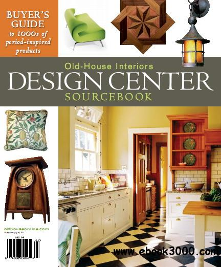 Old House Interiors Magazine Design Sourcebook 9th Edition