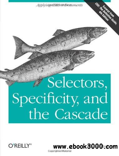 Selectors, Specificity, and the Cascade free download
