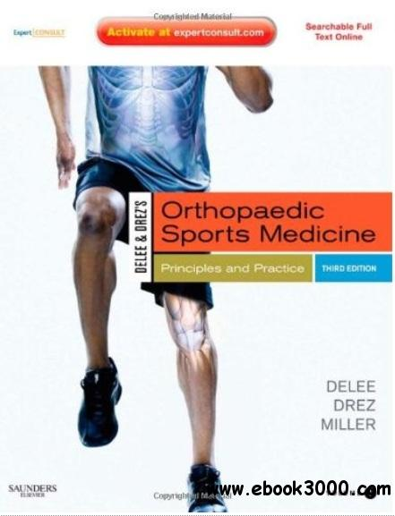 DeLee & Drez's Orthopaedic Sports Medicine: Principles and Practicies (3rd edition) free download