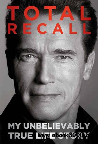 Total Recall: My Unbelievably True Life Story free download