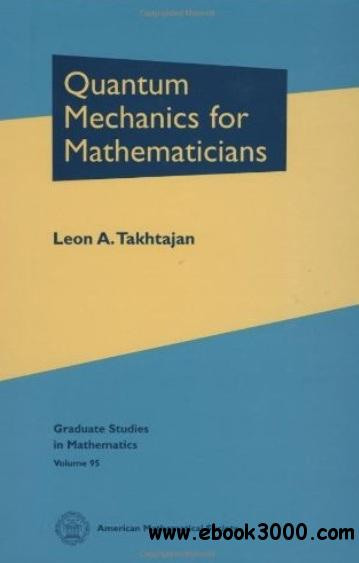 Quantum Mechanics for Mathematicians free download