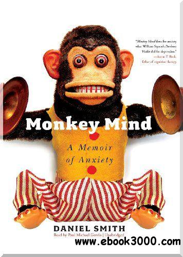 Monkey Mind: A Memoir of Anxiety (Audiobook) free download