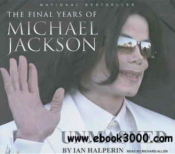 Unmasked: The Final Years of Michael Jackson (Audiobook) free download
