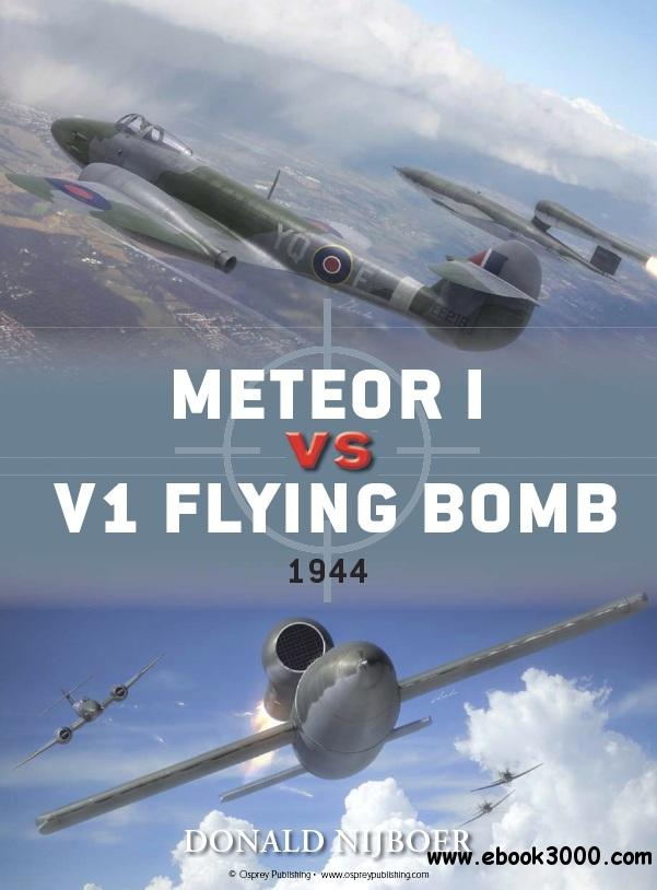 Meteor I vs V1 Flying Bomb: 1944 (Osprey Duel 45) free download