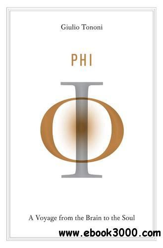 Phi: A Voyage from the Brain to the Soul free download