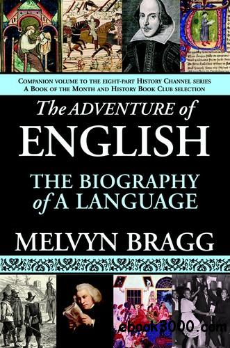 The Adventure of English: The Biography of a Language free download