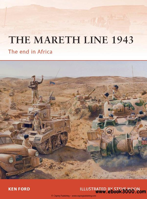The Mareth Line 1943: The End in Africa (Osprey Campaign 250) free download