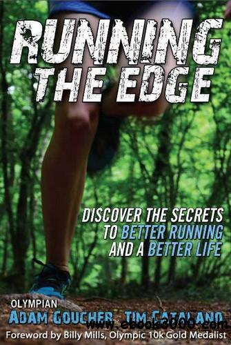 Running the Edge: Discovering the Secrets to Better Running and a Better Life free download