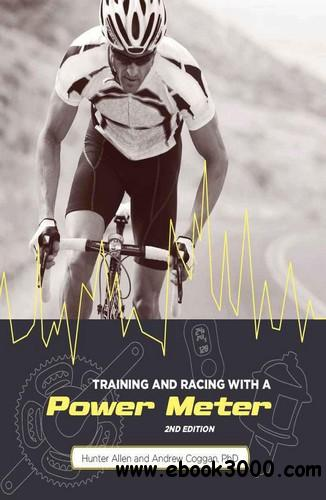 Training and Racing with a Power Meter free download