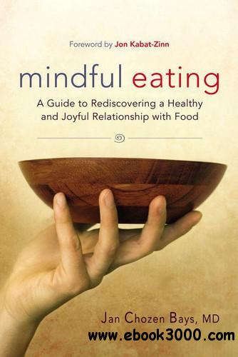 Mindful Eating: A Guide to Rediscovering a Healthy and Joyful Relationship with Food free download