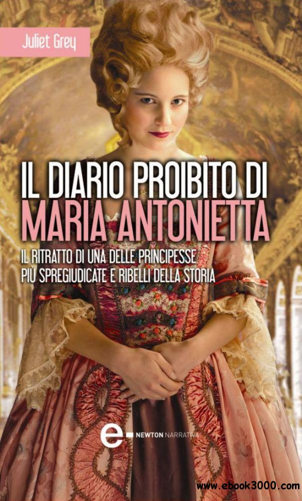Juliet Grey - Il diario proibito di Maria Antonietta free download