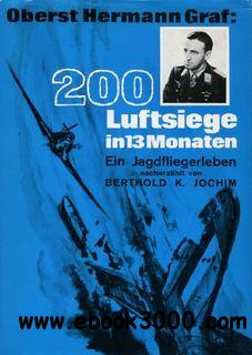 Oberst Hermann Graf: 200 Luftsiege in 13 Monaten free download