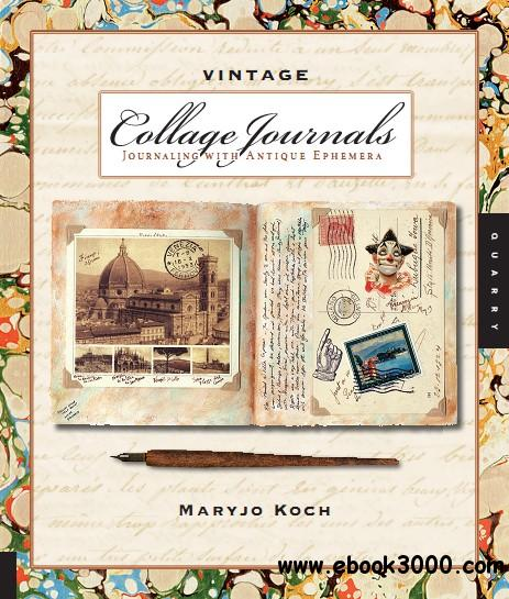 Vintage Collage Journals: Journaling with Antique Ephemera free download