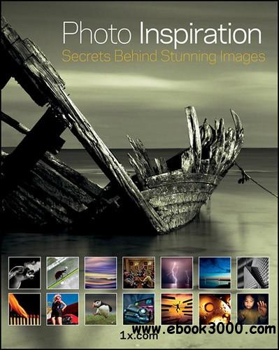 Photo Inspiration: Secrets Behind Stunning Images free download