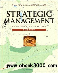 Strategic Management Theory: An Integrated Approach, 9th Edition free download