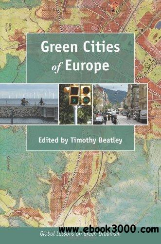 Green Cities of Europe: Global Lessons on Green Urbanism free download