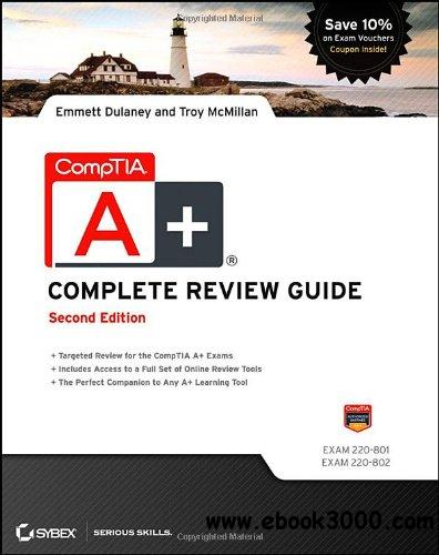 CompTIA A+ Complete Review Guide: Exams 220-801 and 220-802, 2 edition free download