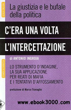 Antonio Ingroia - C'era una volta l'intercettazione free download