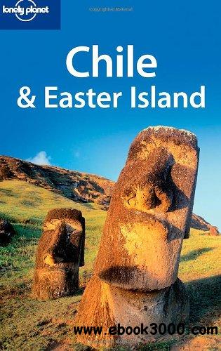 Chile & Easter Island, 8th edition (Country Travel Guide) free download