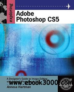 Exploring Adobe Photoshop CS5 free download