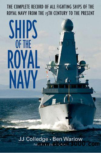 Ships Of The Royal Navy: A Complete Record of all Fighting Ships of the Royal Navy from the 15th Century to the Present free download