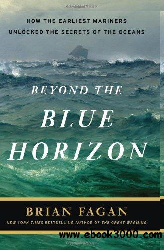 Beyond the Blue Horizon: How the Earliest Mariners Unlocked the Secrets of the Oceans free download