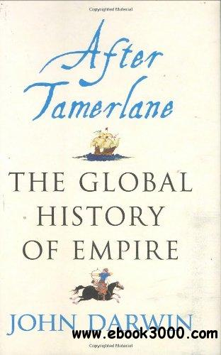 After Tamerlane: The Global History of Empire free download
