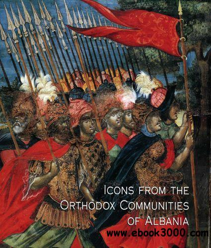 Icons From the Orthodox Communities of Albania: Collection of the National Museum of Medieval Art, Korce free download