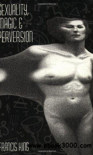 Sexuality, Magic and Perversion free download