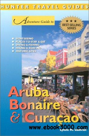 Adventure Guide to Aruba, Bonaire & Curacao free download