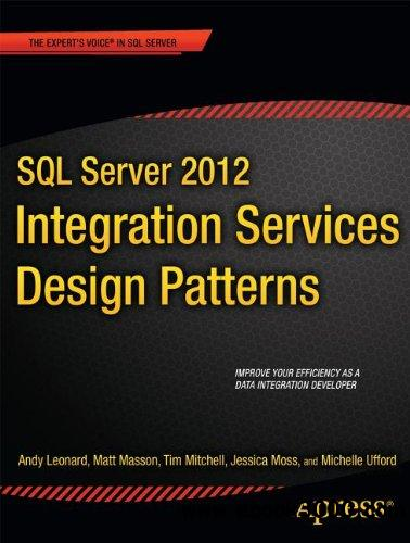 SQL Server 2012 Integration Services Design Patterns free download