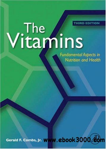 The Vitamins: Fundamental aspects in nutrition and health free download