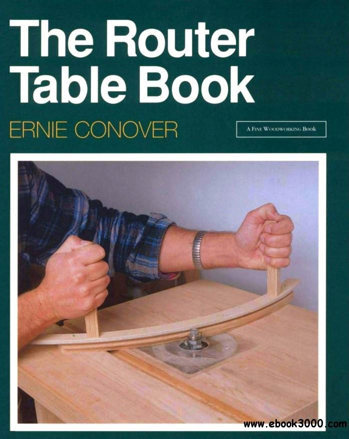 The Router Table Book (A Fine Woodworking Book) free download