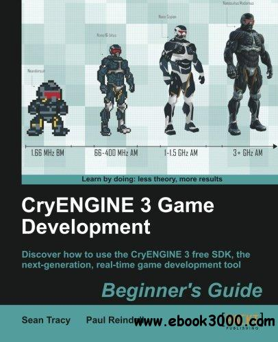 CryENGINE 3 Game Development: Beginner's Guide free download