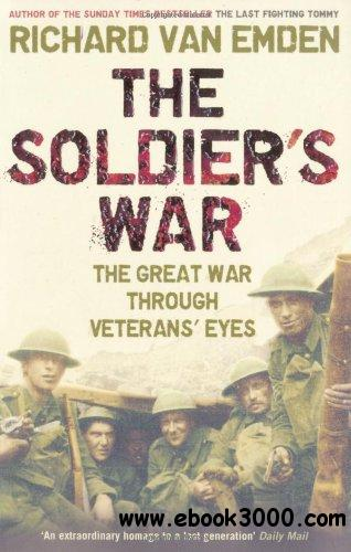 The Soldier's War: The Great War Through Veterans' Eyes free download
