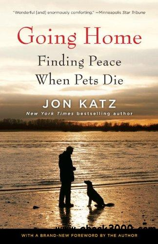 Going Home: Finding Peace When Pets Die free download