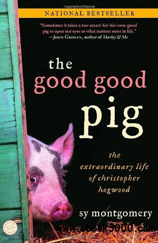 The Good Good Pig: The Extraordinary Life of Christopher Hogwood free download