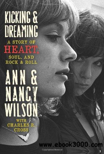 Kicking & Dreaming: A Story of Heart, Soul, and Rock & Roll free download