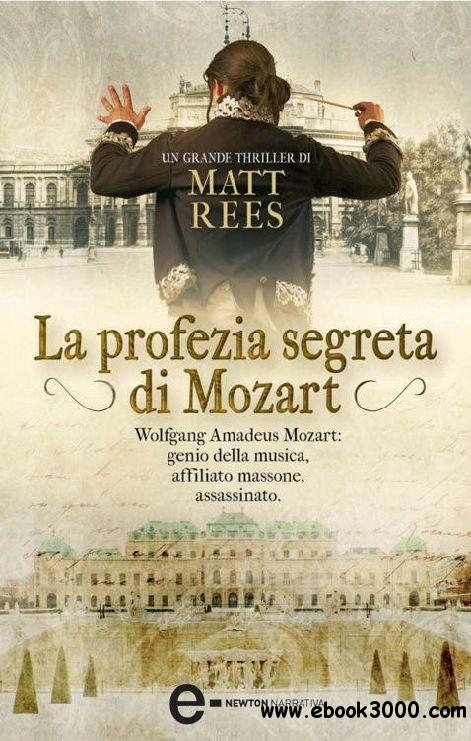 Matt B. Rees - La profezia segreta di Mozart free download