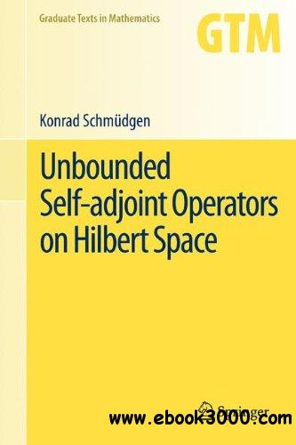 Unbounded Self-adjoint Operators on Hilbert Space free download